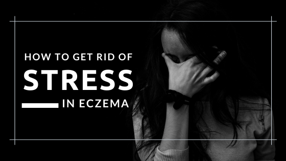 Stress Management Techniques to Control Eczema