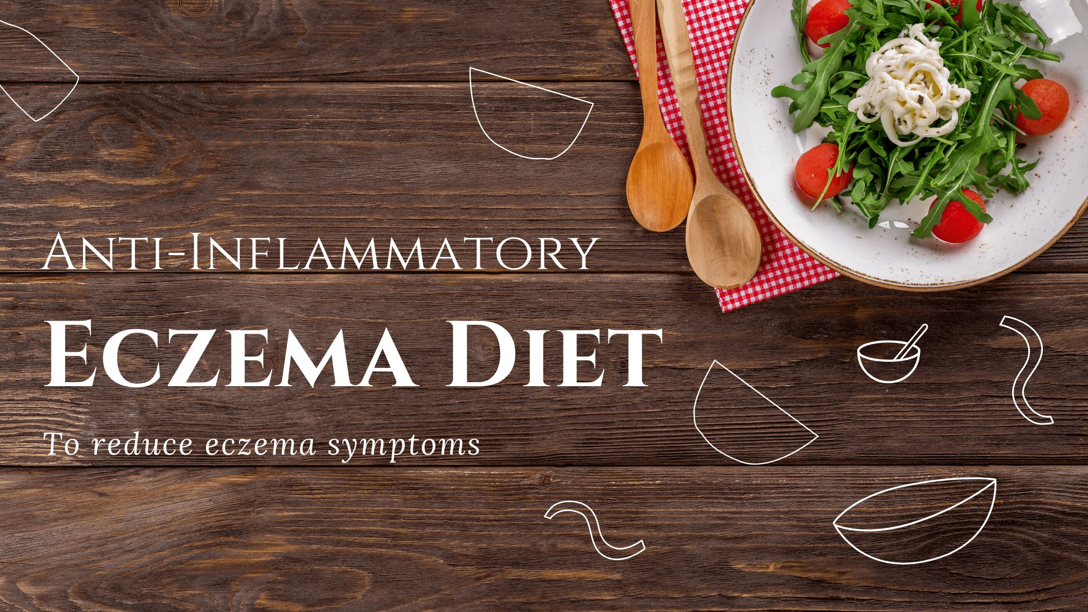 All you want to know about  Anti-Inflammatory Diet for Eczema